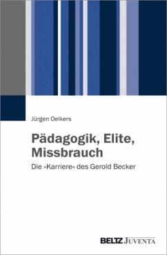 Pädagogik, Elite, Missbrauch - Oelkers, Jürgen