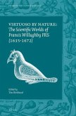 Virtuoso by Nature: The Scientific Worlds of Francis Willughby Frs (1635-1672)