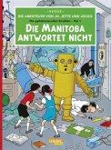 Die Manitoba antwortet nicht / Die Abenteuer von Jo, Jette und Jocko Bd.1