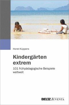 Kindergärten extrem - Küppers, Horst