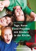 Tage, Kurse und Projekte mit Kindern in der Kirche (eBook, PDF)