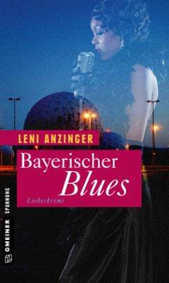 Bayerischer Blues - Anzinger, Leni
