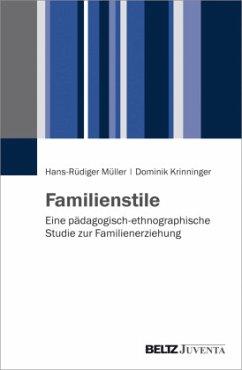 Familienstile - Müller, Hans-Rüdiger; Krinninger, Dominik
