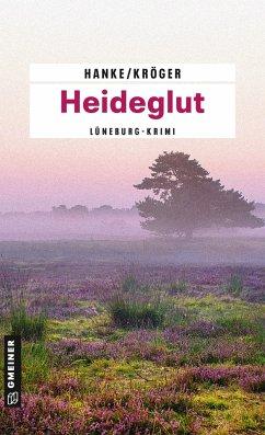 Heideglut / Katharina von Hagemann Bd.4 - Hanke, Kathrin; Kröger, Claudia