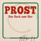 Prost - Das Buch zum Bier