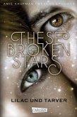 Lilac und Tarver / These Broken Stars Bd.1