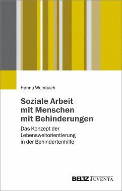 Soziale Arbeit mit Menschen mit Behinderungen - Weinbach, Hanna