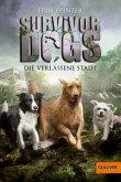 Die verlassene Stadt / Survivor Dogs Bd.1