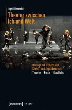 Theater zwischen Ich und Welt