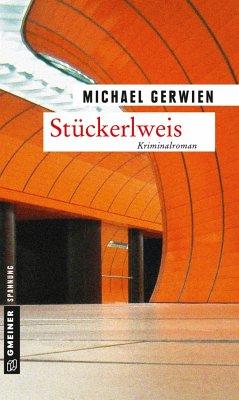 Stückerlweis / Exkommissar Max Raintaler Bd.10 - Gerwien, Michael
