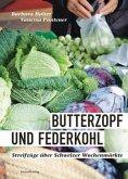 Butterzopf und Federkohl