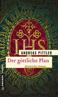 Der göttliche Plan - Pittler, Andreas
