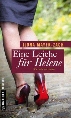 Eine Leiche für Helene - Mayer-Zach, Ilona