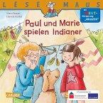 Paul und Marie spielen Indianer / Lesemaus Bd.180