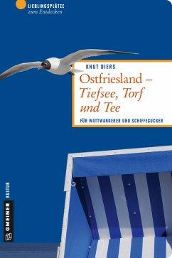 Ostfriesland - Tiefsee, Torf und Tee - Diers, Knut