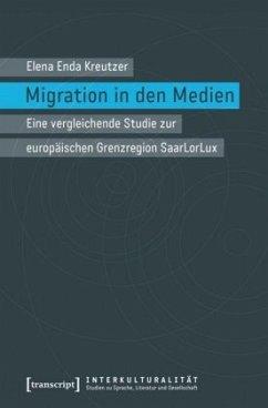 Migration in den Medien - Kreutzer, Elena Enda