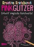 Pink Glitzer: Set mit 10 Kratzbildern, Anleitungsbuch und Holzstift / Kreative Kratzkunst Bd.1