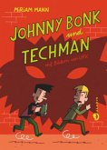 Johnny Bonk und Techman