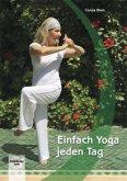 Einfach Yoga jeden Tag