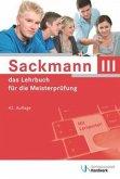 Handlungsfeld1: Wettbewerbsfähigkeit von Unternehmen beurteilen, Handlungsfeld 2: Gründungs- und Übernahmeaktivitäten vo / Sackmann, das Lehrbuch für die Meisterprüfung Tl.III