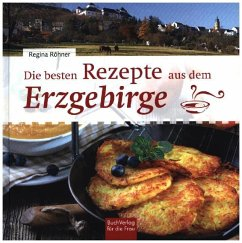 Die besten Rezepte aus dem Erzgebirge - Röhner, Regina
