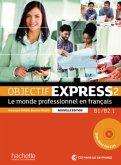 Objectif Express 2 - Nouvelle édition. Livre de l'élève + DVD-ROM (inclus corrigés)