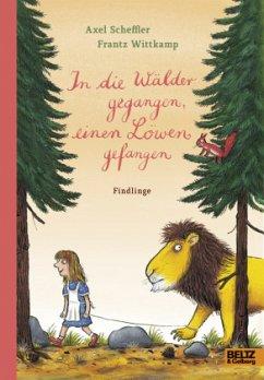 In die Wälder gegangen, einen Löwen gefangen - Scheffler, Axel;Wittkamp, Frantz