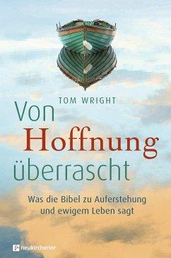 Von Hoffnung überrascht - Wright, Nicholas Th.