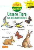 Unsere Tiere / Pixi Wissen Bd.30