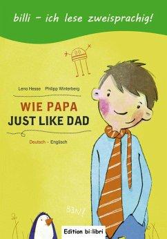 Wie Papa. Kinderbuch Deutsch-Englisch - Hesse, Lena C.; Winterberg, Philipp