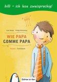 Wie Papa. Kinderbuch Deutsch-Französisch