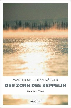 Der Zorn des Zeppelin - Kärger, Walter Christian