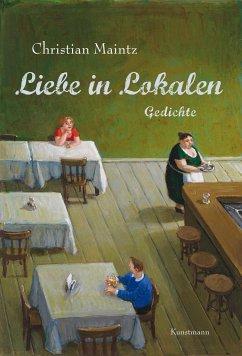 Liebe in Lokalen - Maintz, Christian