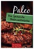 Paleo. Die gesunde Steinzeitküche