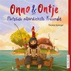 Onno und Ontje. Plötzlich allerdickste Freunde, 1 Audio-CD m. 1 Beilage