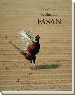 Faszination Fasan - Schraven, Christoph