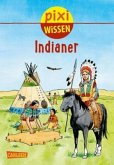 Indianer / Pixi Wissen Bd.44