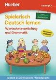 Spielerisch Deutsch lernen, neue Geschichten - Wortschatzvertiefung und Grammatik - Lernstufe 3