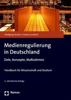 Medienregulierung in Deutschland - Seufert, Wolfgang;Gundlach, Hardy