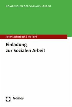 Einladung zur Sozialen Arbeit - Löcherbach, Peter; Puhl, Ria