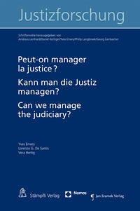 Peut-on manager la justice? Kann man die Justiz managen? Can we manage the Judiciary? - Emery, Yves; Santis, Lorenzo G. de; Hertig, Vera
