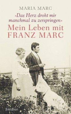 »Das Herz droht mir manchmal zu zerspringen« (eBook, ePUB) - Marc, Maria