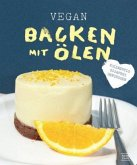 Vegan backen mit Ölen (Mängelexemplar)