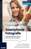 Foto Praxis Smartphone Fotografie (eBook, ePUB)