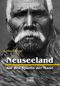 Neuseeland - Auf den Spuren der Maori - Berger, Arthur