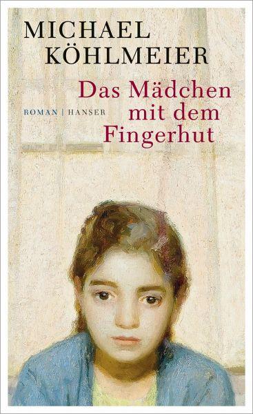 Das Mädchen mit dem Fingerhut - Köhlmeier, Michael