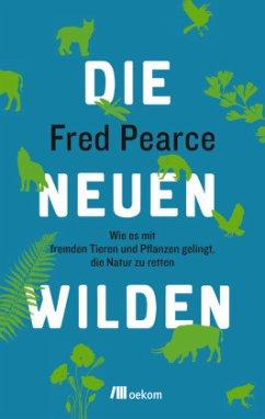 Die neuen Wilden - Pearce, Fred