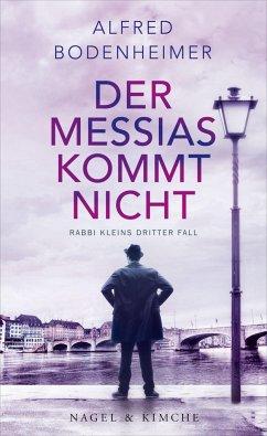 Der Messias kommt nicht / Rabbi Klein Bd.3 - Bodenheimer, Alfred