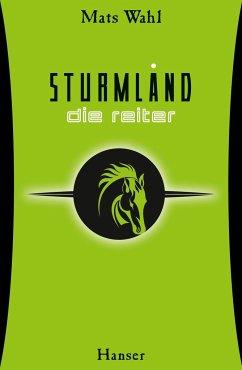 Die Reiter / Sturmland Bd.1 - Wahl, Mats