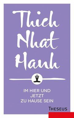 Im Hier und Jetzt zuhause sein - Thich Nhat Hanh
